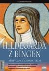 Elżbieta Wiater, Hildegarda z Bingen. Mistyczka z charakterem - Ta pasjonująca historia życia niezwykłej kobiety na tle równie niezwykłych czasów to znakomita lektura dla wszystkich zainteresowanych jej osobą, dziełami i duchowością.
